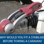 Why Would You Fit A Stabiliser Before Towing A Caravan?