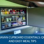 Caravan Food Cupboard Essentials: Quick And Easy Meal Tips