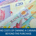 The Costs of Owning a Caravan: Beyond the Purchase