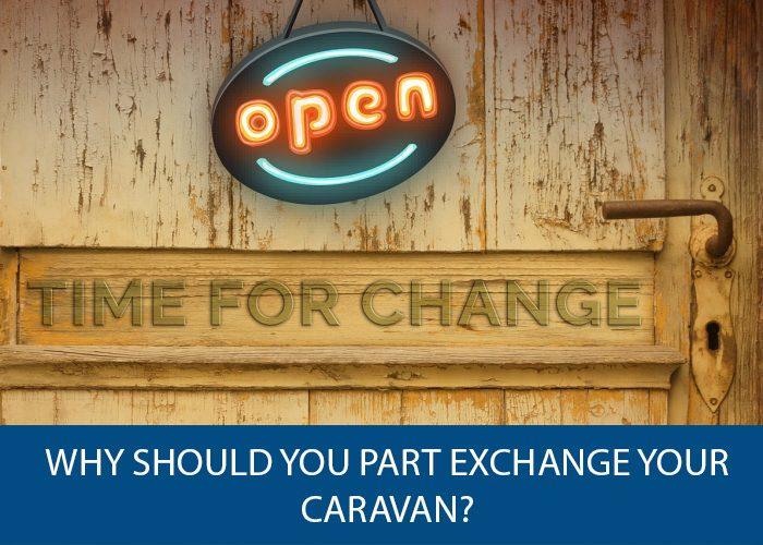 Why Should You Part Exchange Your Caravan?