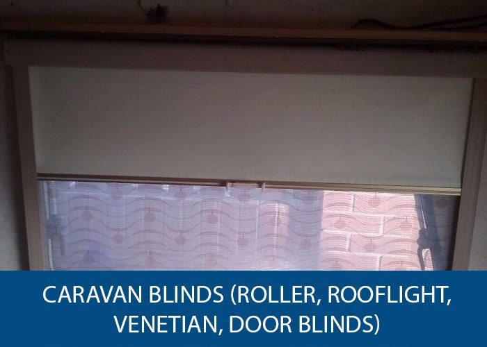 Caravan Blinds (Roller, Rooflight, Venetian, Door Blinds