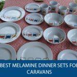 Best Melamine Dinner Sets for Caravans