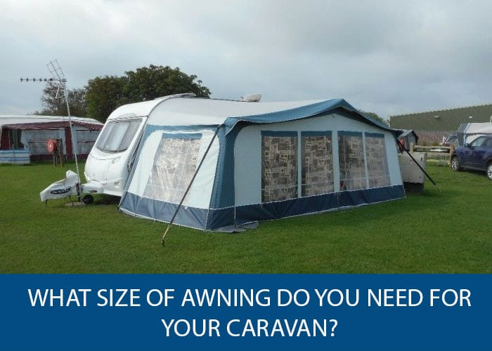 What Size of Awning Do You Need for Your Caravan
