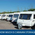 How Much Is Caravan Storage?