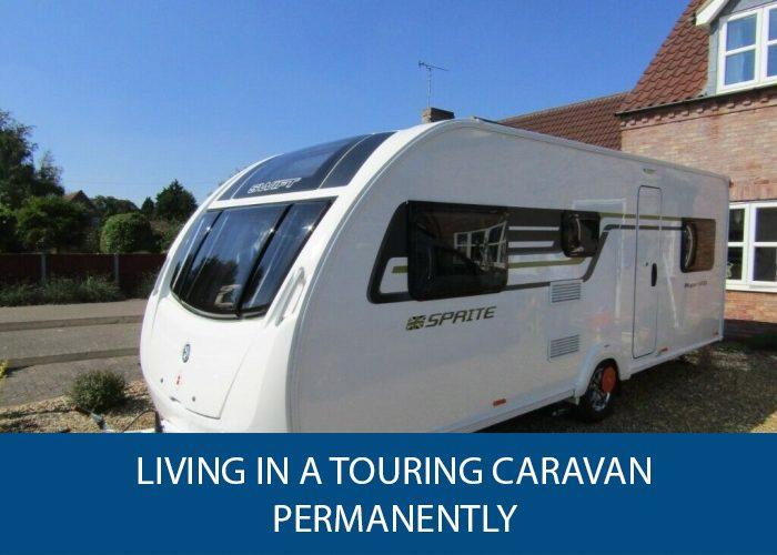 Living in a touring caravan permanently