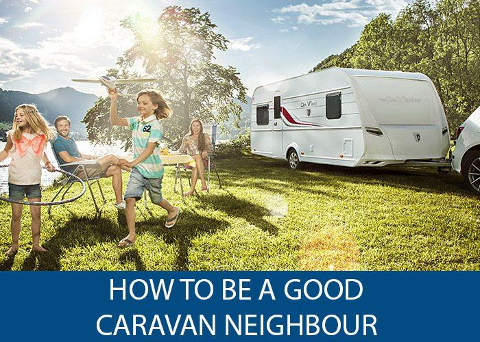 how to be a good caravan neighbour