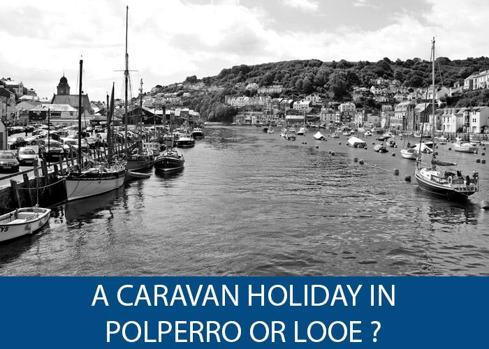 Caravan Holiday in Polperro or Looe