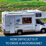 How Difficult is it to Drive a Motorhome?