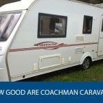 How Good are Coachman Caravans?