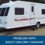 Problems With Bailey Unicorn Caravans