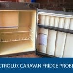 Electrolux Caravan Fridge Problems