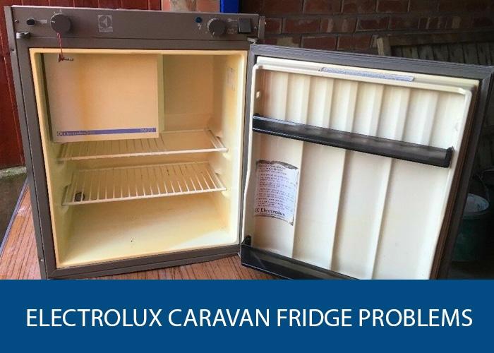 Electrolux Caravan Fridge Problems