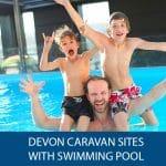 Devon Caravan Sites with Swimming Pool