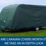 Are Caravan Covers Worth It?