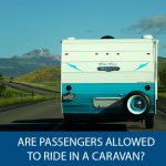Are Passengers Allowed to Ride in a Caravan?