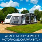 What is a Fully Serviced Motorhome/Caravan Pitch?