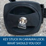 Key Stuck in Caravan Lock: What Should You Do?