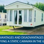 What are the Advantages and Disadvantages of Buying a Static Caravan on a Site in the UK?