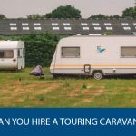 Can You Hire A Touring Caravan?