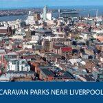 Caravan parks near Liverpool