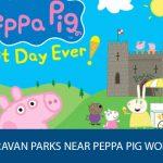 Caravan Parks Near Peppa Pig World