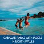Caravan parks with pools in North Wales