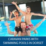Caravan parks with swimming pools in Dorset