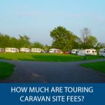 How Much Are Touring Caravan Site Fees?
