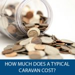 How Much Does A Typical Caravan Cost?
