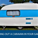 Renting Out A Caravan In Your Garden