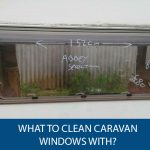What To Clean Caravan Windows With?