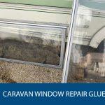 Caravan Window Repair Glue
