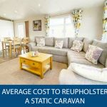Average Cost To Reupholster A Static Caravan