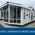 Static Caravans vs Mobile Home